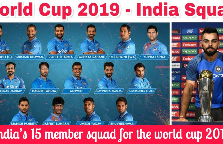 India's 15 member squad for the world cup 2019.